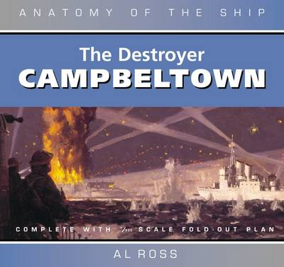 The Destroyer Campbeltown - Ross, Al