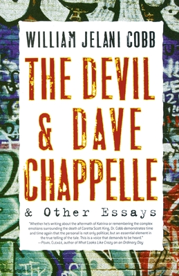 The Devil and Dave Chappelle: And Other Essays - Cobb, William
