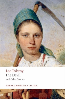 The Devil and Other Stories - Tolstoy, Leo Nikolayevich, Count, and Maude, Louise (Translated by), and Maude, Aylmer (Translated by)