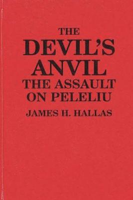 The Devil's Anvil: The Assault on Peleliu - Hallas, James H