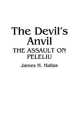 The Devil's Anvil: The Assault on Peleliu - Hallas, James