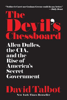 The Devil's Chessboard: Allen Dulles, the CIA, and the Rise of America's Secret Government - Talbot, David
