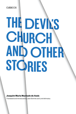 The Devil's Church and Other Stories - Machado De Assis, Joaquim Maria