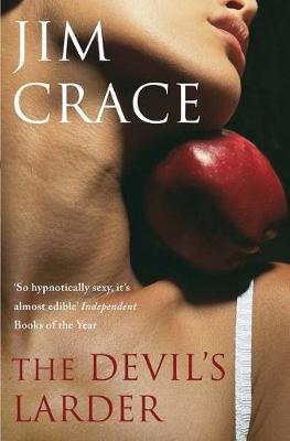 The Devil's Larder - Crace, Jim