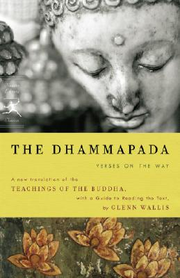 The Dhammapada: Verses on the Way - Buddha