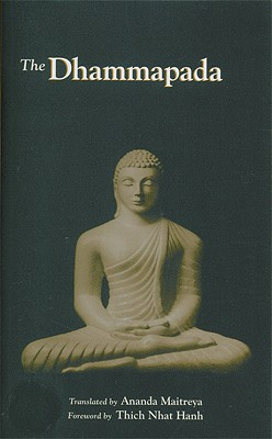 The Dhammapada - Maitreya, Ananda (Translated by), and Nhat Hanh, Thich (Foreword by)