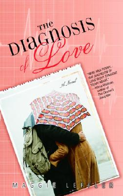 The Diagnosis of Love - Leffler, Maggie