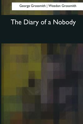 The Diary of a Nobody - Grossmith, Weedon, and Grossmith, George