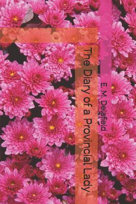 The Diary of a Provincial Lady - Delafield, E M