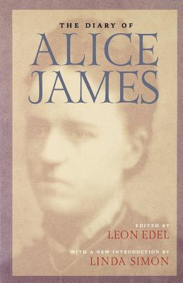 The Diary of Alice James - James, Alice, and Edel, Leon (Editor), and Simon, Linda