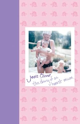 The Diary of an Honest Mum - Oliver, Jools