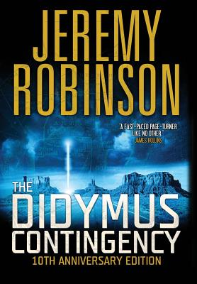 The Didymus Contingency - Tenth Anniversary Edition - Robinson, Jeremy, MSW, MCC