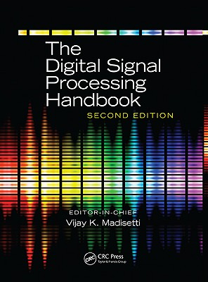 The Digital Signal Processing Handbook, Second Edition - 3 Volume Set - Madisetti, Vijay K (Editor)