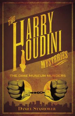 The Dime Museum Murders - Stashower, Daniel