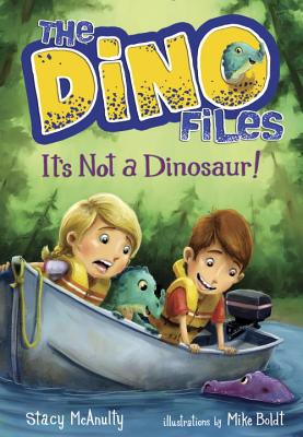 The Dino Files #3: It's Not a Dinosaur! - McAnulty, Stacy