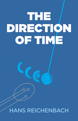 The Direction of Time - Reichenbach, Hans