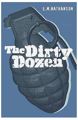 The Dirty Dozen - Nathanson, E.M.