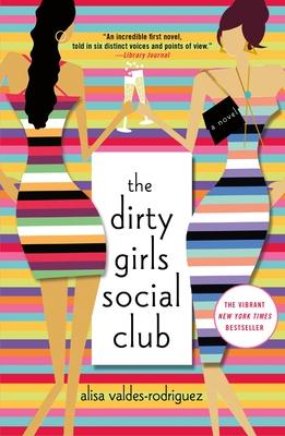 The Dirty Girls Social Club - Valdes-Rodriguez, Alisa