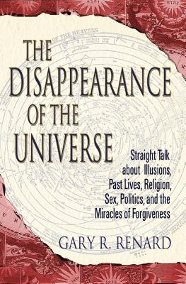 The Disappearance of the Universe - Renard, Gary R