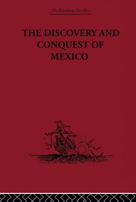 The Discovery and Conquest of Mexico 1517-1521 - Castillo, Bernal Diaz Del, and Garcia, Genaro (Editor)