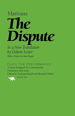 The Dispute - Marivaux, Pierre Carlet de Chamb, and Marivaux, and Lester, Gideon (Translated by)