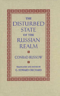 The Disturbed State of the Russian Realm - Bussow, Conrad, and Orchard, Edward