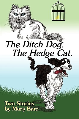 The Ditch Dog. the Hedge Cat. - Mary Barr, Barr