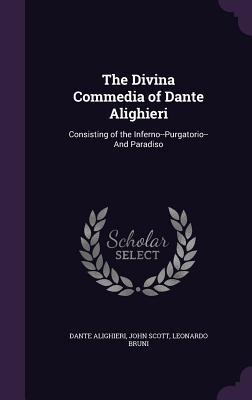 The Divina Commedia of Dante Alighieri: Consisting of the Inferno--Purgatorio--And Paradiso - Alighieri, Dante