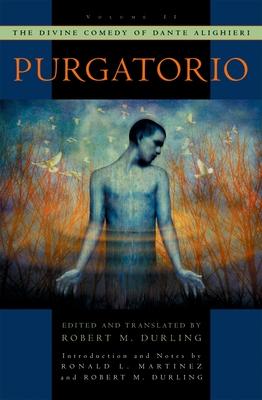 The Divine Comedy of Dante Alighieri: Volume 2: Purgatorio - Durling, Robert M., and Martinez, Ronald L. (Editor)