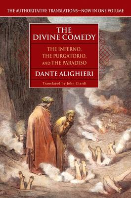 The Divine Comedy: The Inferno, the Purgatorio, the Paradiso - Alighieri, Dante, and Ciardi, John (Translated by)