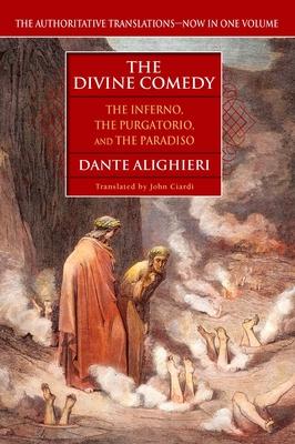 The Divine Comedy: The Inferno, the Purgatorio, the Paradiso - Alighieri, Dante, Mr., and Ciardi, John (Translated by)