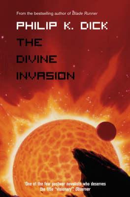 The Divine Invasion - Dick, Philip K.