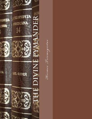 The Divine Pymander - Trismegistus, Hermes