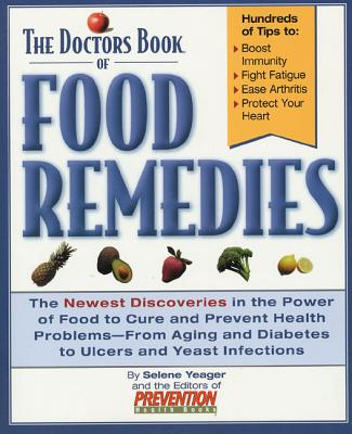 The Doctors Book of Food Remedies - Yeager, Selene
