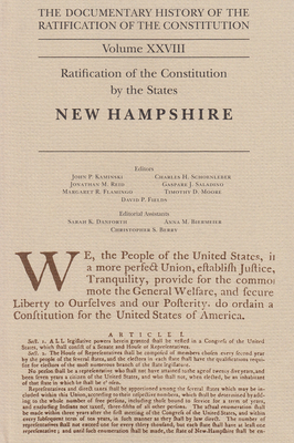 The Documentary History of the Ratification of the Constitution Volume XXVIII: Ratification of the Constitution by the States: New Hampshire - Kaminski, John P (Editor)