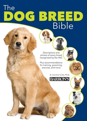 The Dog Breed Bible - Colie Ph D, D Caroline