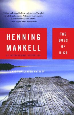 The Dogs of Riga - Mankell, Henning
