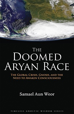 The Doomed Aryan Race: Gnosis, Tantra, and the End of the Age book