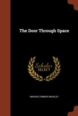 The Door Through Space - Bradley, Marion Zimmer