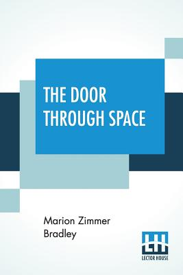 The Door Through Space - Bradley, Marion Zimmer