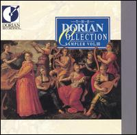 The Dorian Collection, Sampler Vol. 3 - Antonin Kubalek (piano); Baltimore Consort; Bernard Greenhouse (cello); Colin Tilney (harpsichord); Custer LaRue (vocals);...