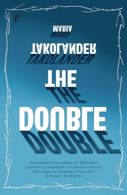 The Double (and Other Stories) - Takolander, Maria
