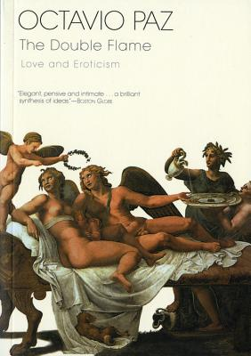 The Double Flame: Love and Eroticism - Paz, Octavio, and Lane, Helen (Translated by)