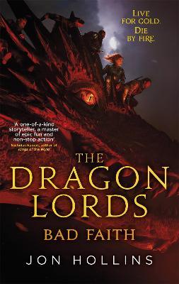 The Dragon Lords 3: Bad Faith - Hollins, Jon