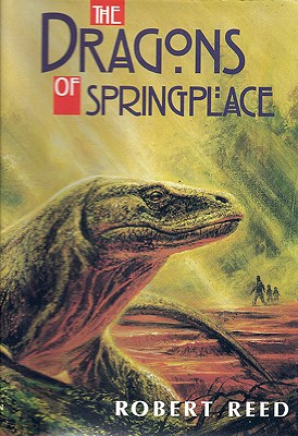 The Dragons of Springplace - Reed, Robert
