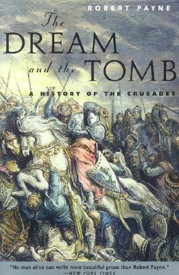 The Dream and the Tomb: A History of the Crusades - Payne, Robert