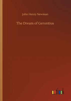 The Dream of Gerontius - Newman, John Henry