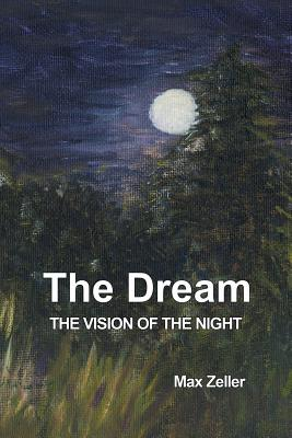The Dream: The Vision of the Night - Zeller, Max