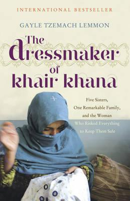 The Dressmaker of Khair Khana - Lemmon, Gayle Tzemach