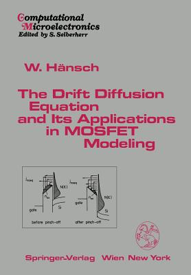 The Drift Diffusion Equation and Its Applications in Mosfet Modeling - Hansch, Wilfried